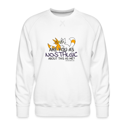 Nostalgia Hurts - Men's Premium Sweatshirt