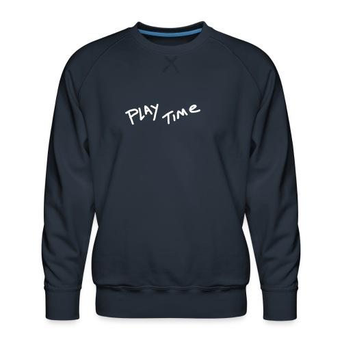 Play Time Tshirt - Men's Premium Sweatshirt