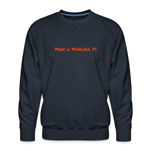 Wüst a Watschn?! - Männer Premium Pullover