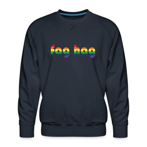 Fag Hag - Men's Premium Sweatshirt