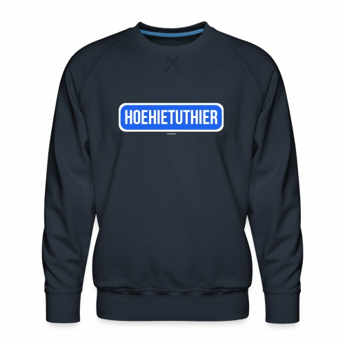Hoehietuthier - Mannen premium sweater