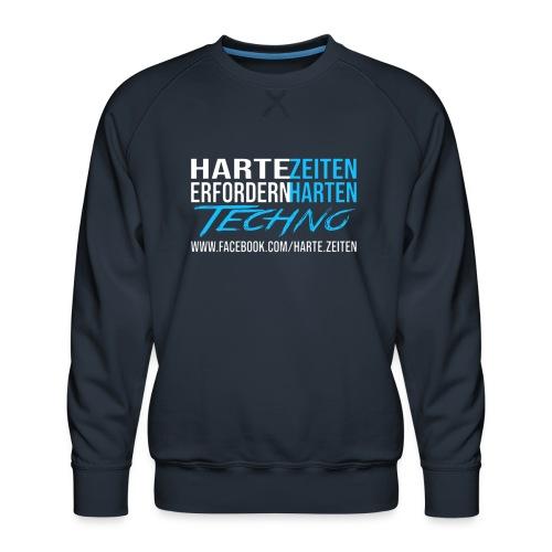 Harte Zeiten erfordern Harten Techno - Männer Premium Pullover