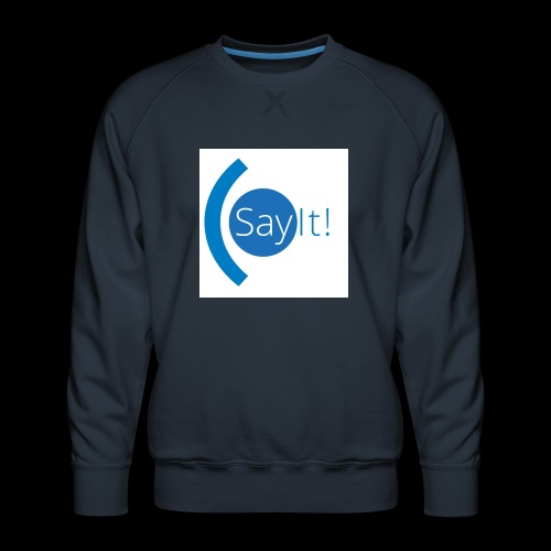 Sayit! - Men's Premium Sweatshirt