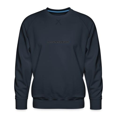 menschenrelevant statt systemrelevant - Männer Premium Pullover