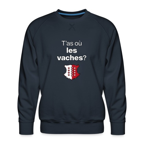 T'as où les vaches ? en Valais ! - Männer Premium Pullover