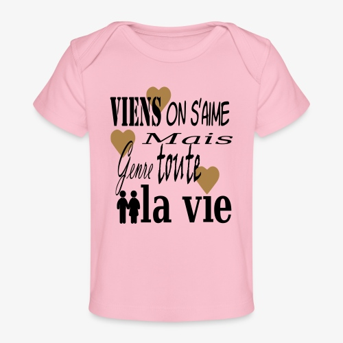 Viens on s'aime2 - T-shirt bio Bébé
