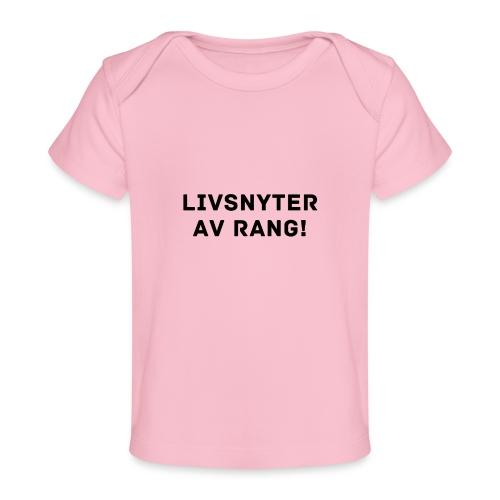 Livsnyter av rang - Økologisk baby-T-skjorte