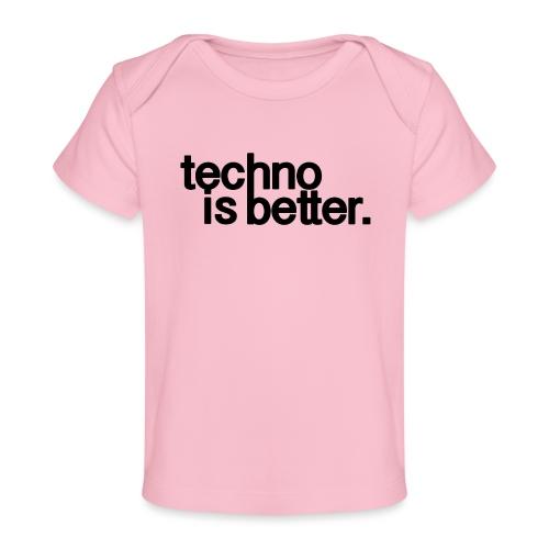 techno is better logo - Ekologiczna koszulka dla niemowląt