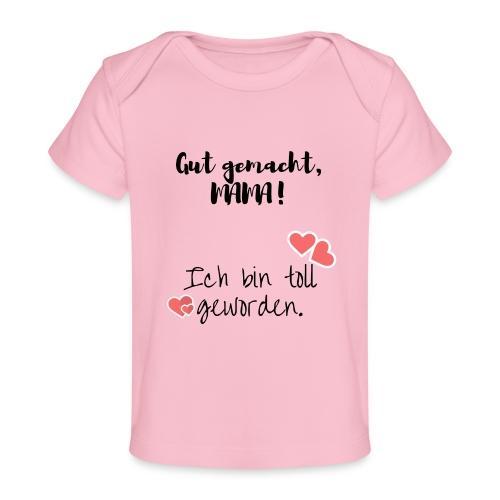 Ich bin toll geworden - Baby Bio-T-Shirt