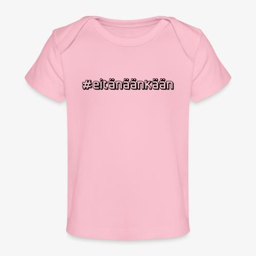 eitänäänkään - Ekologisk T-shirt baby