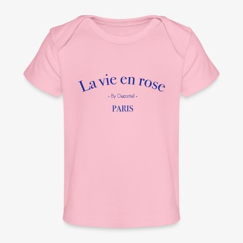 La vie en rose - T-shirt bio Bébé