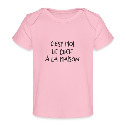 C'est moi le chef à la maison ! - T-shirt bio Bébé