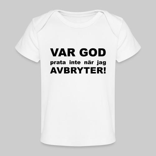 Var God Prata Inte - Ekologisk T-shirt baby