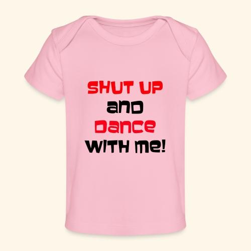 Hou je mond en dans met mij - Baby bio-T-shirt