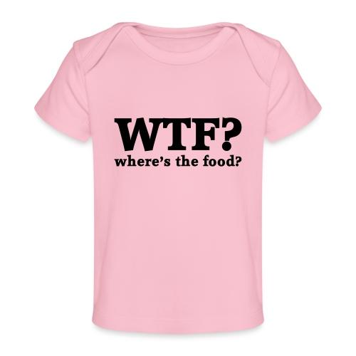 WTF - Where's the food? - Baby bio-T-shirt