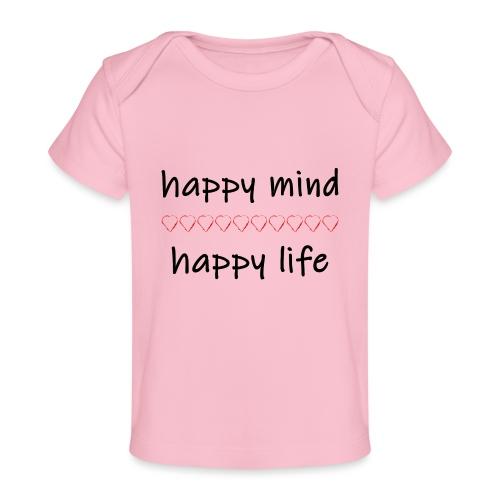 happy mind - happy life - Baby Bio-T-Shirt