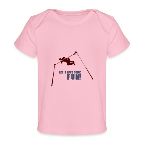 Let s have some FUN - Baby bio-T-shirt