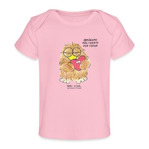 Niki Owl Abrázame Más Fuerte Por Favor - Organic Baby T-Shirt