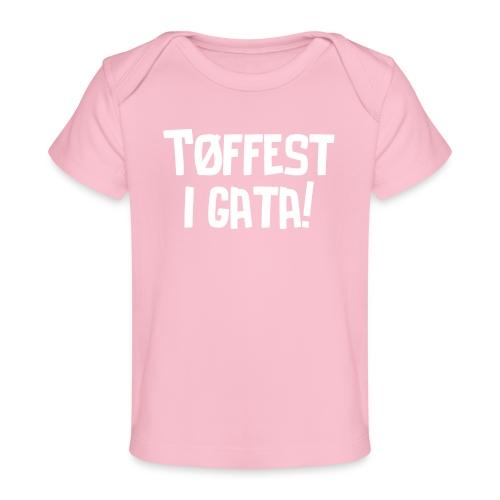 Tøffest i gata - Økologisk baby-T-skjorte
