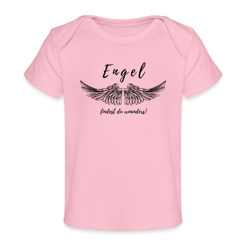 Engel findest du woanders - Baby Bio-T-Shirt