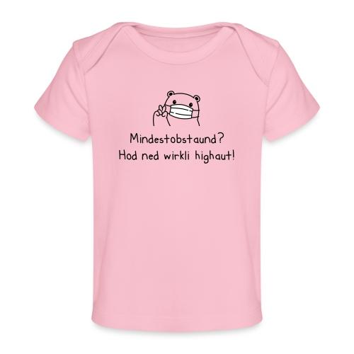 Vorschau: Mindestobstaund hod ned highaut - Baby Bio-T-Shirt