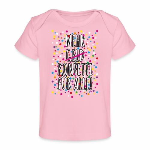 07 Mehr Geld Konfetti für alle Karneval - Baby Bio-T-Shirt