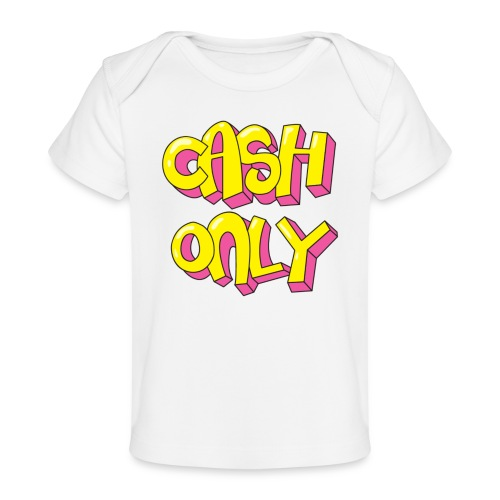 Cash only - Baby bio-T-shirt