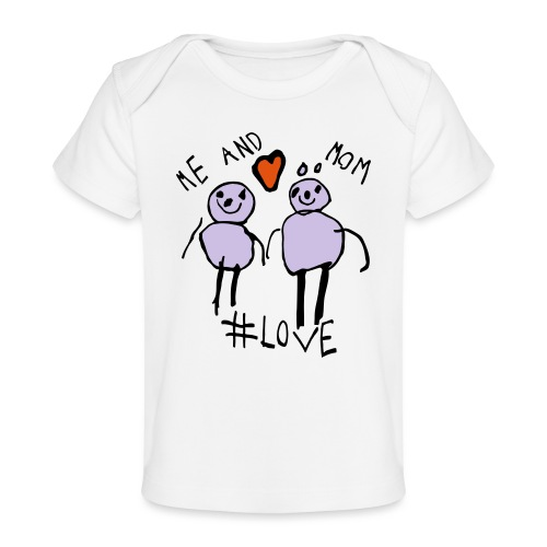 Me and Mom #Love - Organic Baby T-Shirt