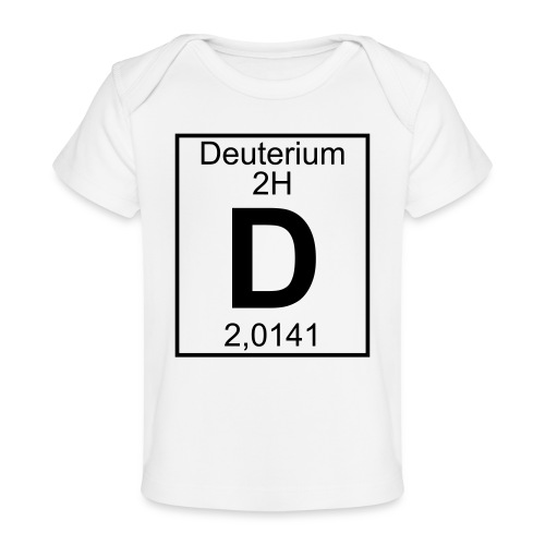 D (Deuterium) - Element 2H - pfll - Organic Baby T-Shirt