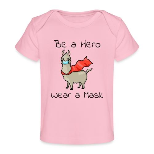 Sei ein Held, trag eine Maske! - Baby Bio-T-Shirt