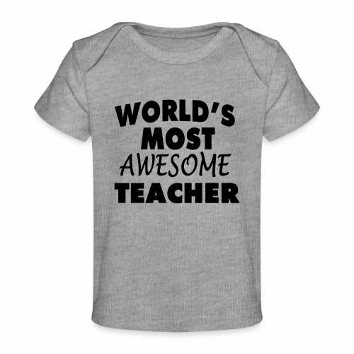 Black Design World s Most Awesome Teacher - Baby Bio-T-Shirt