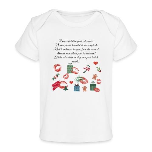 Bonne resolution Noël Nouvel An - T-shirt bio Bébé