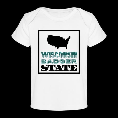 Wisconsin BADGER STATE - Organic Baby T-Shirt
