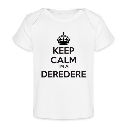 Deredere keep calm - Organic Baby T-Shirt