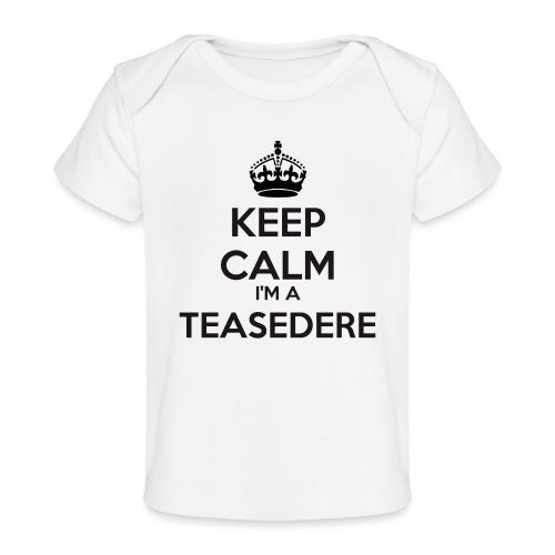 Teasedere keep calm - Organic Baby T-Shirt