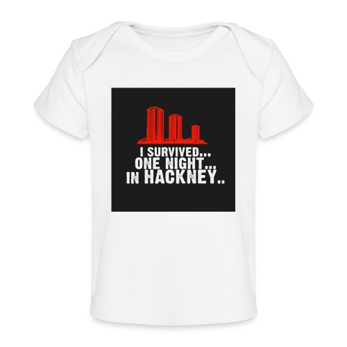 i survived one night in hackney badge - Organic Baby T-Shirt