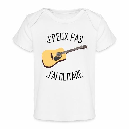J'peux pas j'ai Guitare - T-shirt bio Bébé