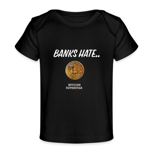Baks hate - Maglietta ecologica per neonato