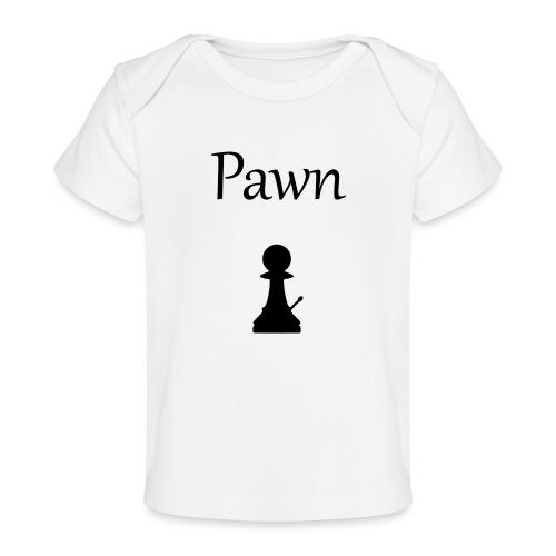 Pawn - Organic Baby T-Shirt