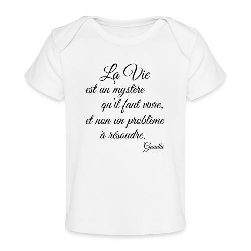 La vie et cest mysteres - Baby Bio-T-Shirt