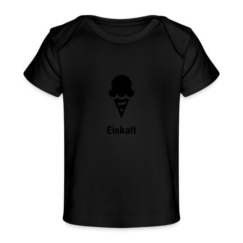 Eiskalt - Baby Bio-T-Shirt