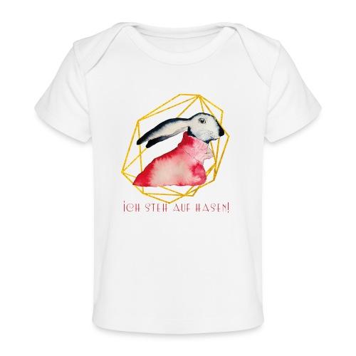 Ich steh' auf Hasen! - Baby Bio-T-Shirt