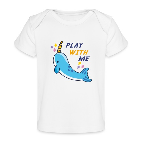 PLAY WITH ME - Organic Baby T-Shirt