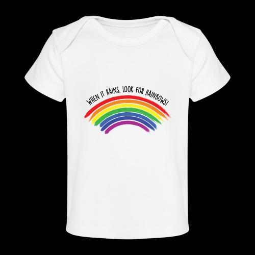When it rains, look for rainbows! - Colorful Desig - Maglietta ecologica per neonato