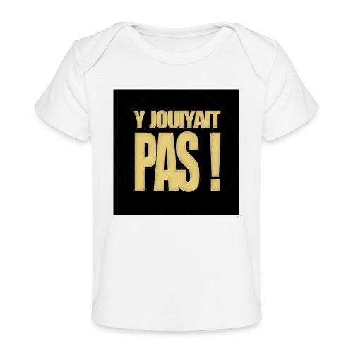 badgejouiyaitpas - T-shirt bio Bébé