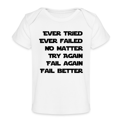 EVER TRIED, EVER FAILED - Baby Bio-T-Shirt