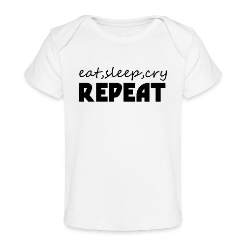 eat sleep cry repeat - Baby bio-T-shirt