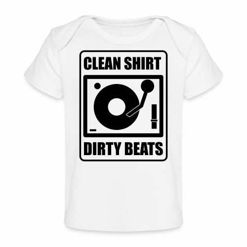 Clean Shirt Dirty Beats - Baby bio-T-shirt