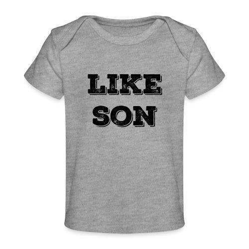 like son - Organic Baby T-Shirt