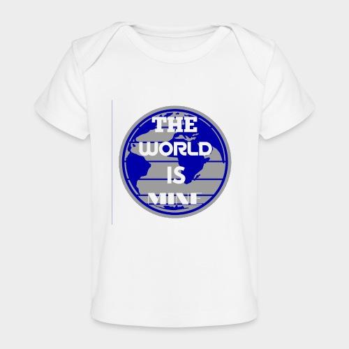 The World is mine - Organic Baby T-Shirt